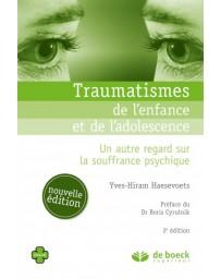 Traumatismes de l'enfance et de l'adolescence  - Un autre regard sur la souffrance psychique