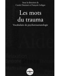 Les mots du trauma  2e édition