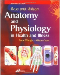 Ross and Wilson Anatomy and Physiology in Health and Illness   9th Edition