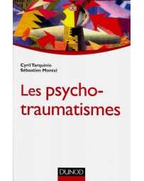 Les psycho-traumatismes - Histoire, concepts et applications