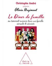 Le dîner de famille - Ou comment survivre dans une famille aimante et névrosée