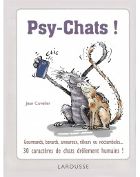 Psy-Chats! - Gourmands, bavards, ... 30 caractères de chats drôlement humains!
