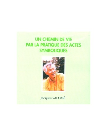 Un chemin de vie par la pratique des actes symboliques  (CD)
