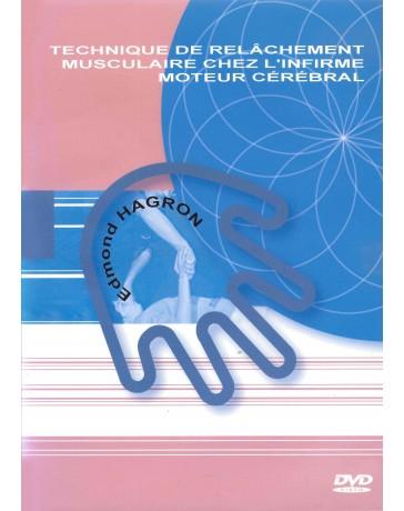 Technique de relâchement musculaire chez l'infirme moteur cérébral (DVD)