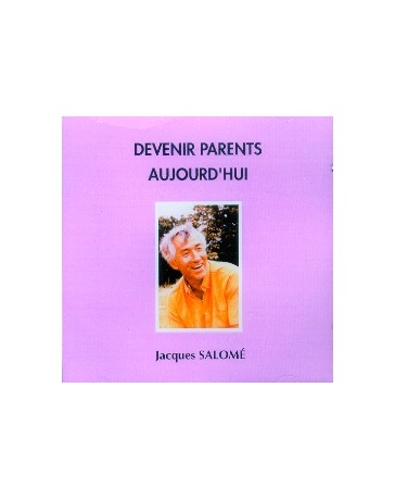 Devenir parents aujourd'hui  (CD)