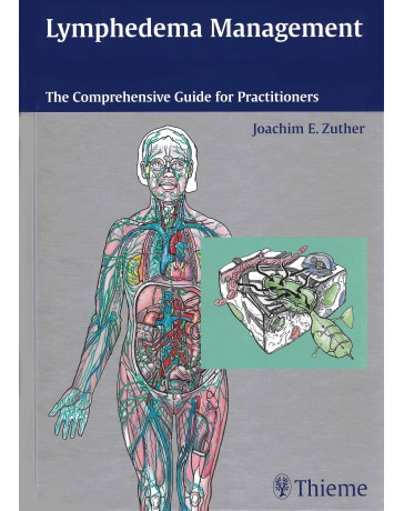 Lymphedema Management: The Comprehensive Guide for Practitionners