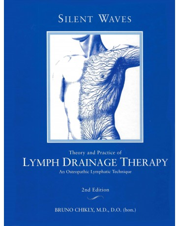 Silent Waves - Theory and Practice of Lymph Drainage Therapy   2nd edition