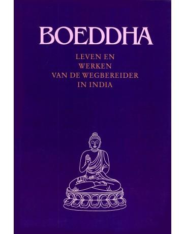 Boeddha: Leven en werken van de wegbereider in India
