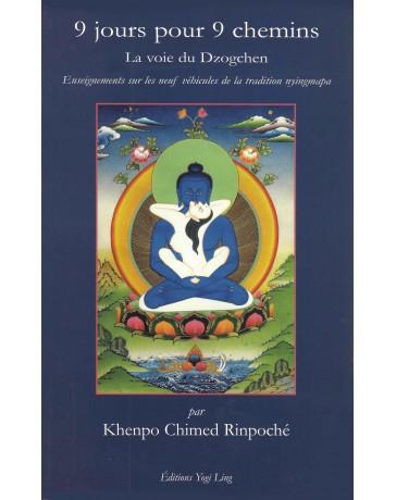 9 jours pour 9 chemins: La voie du Dzogchen
