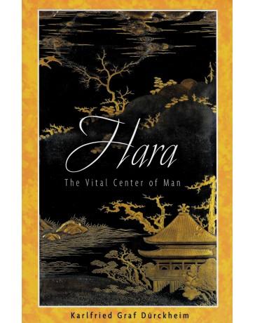 Hara - The Vital Center of Man