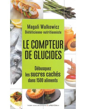 Le Compteur de glucides: Débusquez les sucres cachés dans 15000 aliments