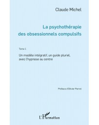 La psychothérapie des obsessionnels compulsifs (Tome 1)
