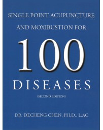 Single point acupuncture and moxibustion for 100 diseases (second edition)