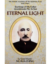 Eternal Light - Teachings of My Father, Grandmaster Ni, Yo San