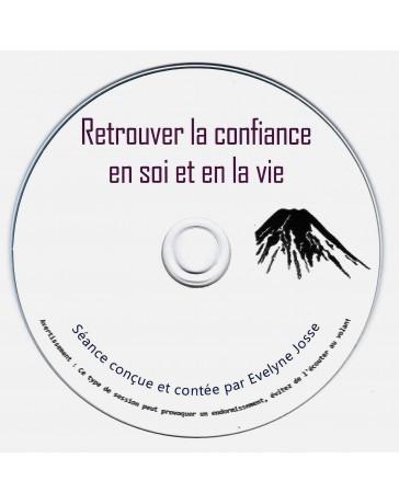 Retrouver la confiance en soi et en la vie  (CD)