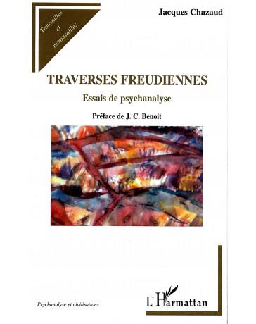 Traverses Freudiennes - Essais de psychanalyse