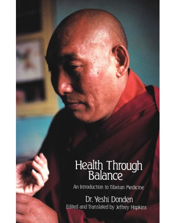 Health Through Balance - An Introduction to Tibetan Medicine