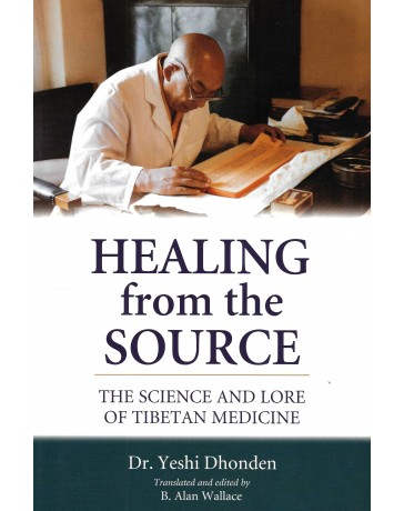 Healing from the Source - The Science and Lore of Tibetan Medicine