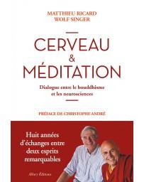 Cerveau et méditation - Dialogue entre le bouddhisme et les neurosciences