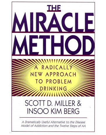 The Miracle Method - A Radically New Approach to Problem Drinking