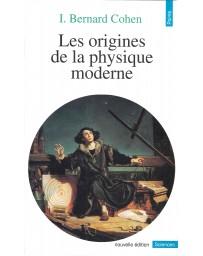 Les origines de la physique moderne  (Poche)