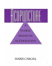 Acupuncture - A Viable Medical Alternative