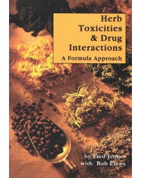 Herb Toxicities - Drug Interactions - A Formula Approach