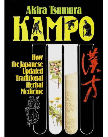 Kampo - How the Japanese Updated Traditional Herbal Medicine