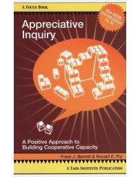 Appreciative Inquiry - A Positive Approach to Building Cooperative Capacity