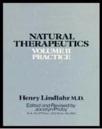 Natural Therapeutics. Volume II : Practice