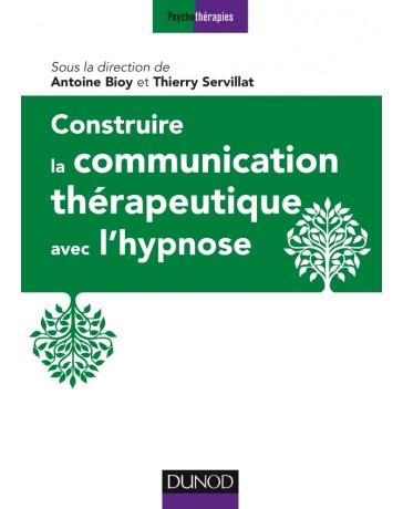 Construire la communication thérapeutque avec l'hypnose