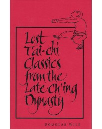 Lost Tai-chi Classics from the Late Ch'ing Dynasty