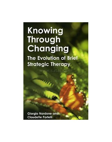 Knowing Through Changing - The Evolution of Brief Strategic Therapy