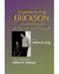 Experiencing Erickson - An Introduction to the man and his work
