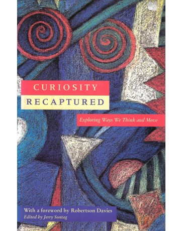 Curiosity Recaptured - Exploring Ways We Think and Move   (hardcover)