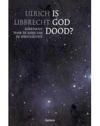 Is God dood? - Zoektocht naar de kern van de spiritualiteit