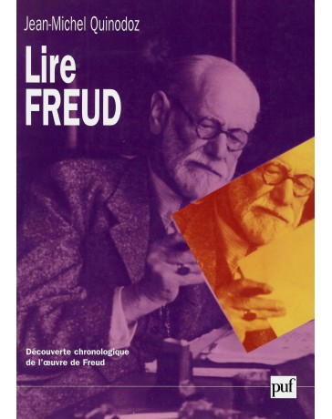Lire Freud - Découverte chronologique de l'oeuvre de Freud