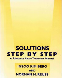 Solutions Step by Step - A Substance Abuse Treatment Manual