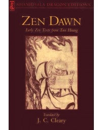 Zen Dawn - Early zen Texts from Tun Huang