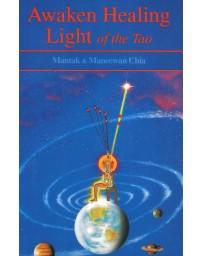 Awaken The Healing Light of the Tao