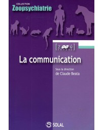 La communication - De l'éthiologie à la pathologie des neurosciences à la thérapie