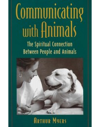 Communicating with Animals - The Spiritual Connection Between People and Animals