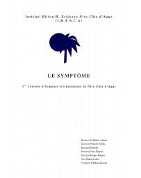 Le symptôme - 1ère journée d'hypnose éricksonienne de Nice Côte d'Azur