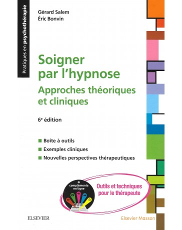 Soigner par l'hypnose 6éd - Outils et techniques pour le thérapeute (Compléments en ligne)