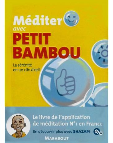 Méditer avec Petit Bambou - La sérénité en un clin d'oeil