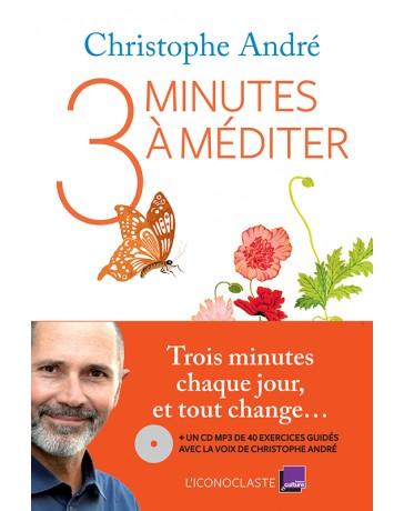 Trois minutes à méditer - CD Mp3 inclus