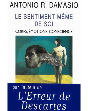 Le sentiment même de soi - corps, émotions, conscience    broché