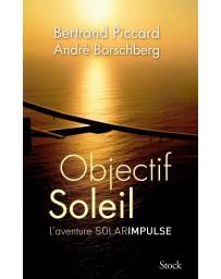 Objectif Soleil - L'aventure SolarImpulse