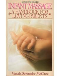 Infant Massage - A Handbook for Loving Parents