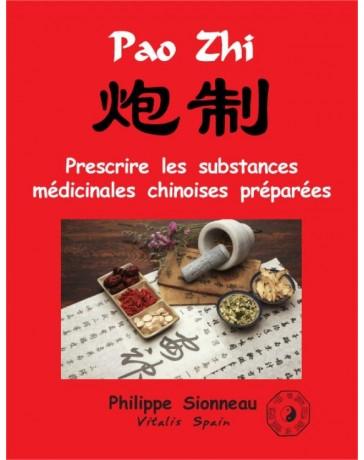 Pao Zhi - Prescrire les substances médicinales chinoises